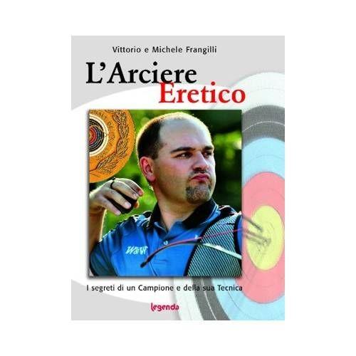 "LIBRO L´ARCIERE ERETICO"""