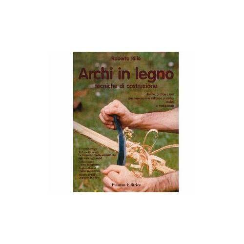 LIBRO -ARCHI IN LEGNO- RILLO