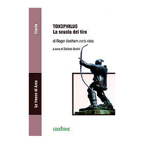 LIBRO -TOXOPHILUS, LA SCUOLA DEL