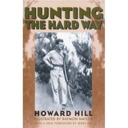 LIBRO HUNTING THE HARD WAY - HOWARD HILL