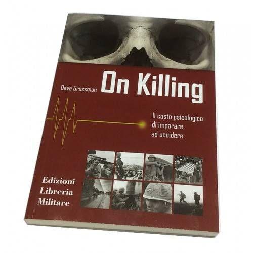 LIBRO ON KILLING ED. LIBRERIA MILITARE