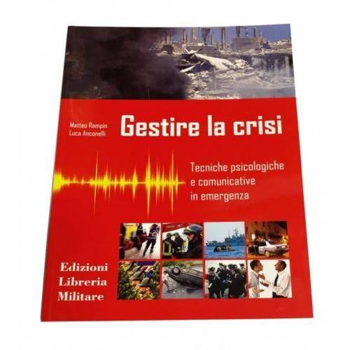 LIBRO GESTIRE LA CRISI ED. LIBRERIA MILITARE